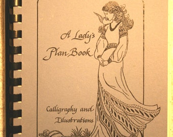 A Lady's Plan Book, 1987 (Calligraphy & Illustrations by Adrienne Consylman)