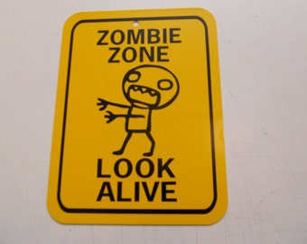 Zombie Zone Look Alive Funny zombies Sign 6x8 inch Aluminum metal room sign