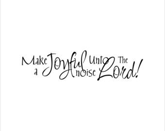 Make a joyful noise unto the Lord decal