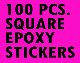 ALL SIZES - 100 Clear Square Epoxy Stickers - Transparent Resin Domes