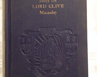 macaulay essay on clive Macaulay's essay on lord clive: with introduction and notes (classic reprint) 19 may 2018 by thomas babington macaulay paperback  macaulay's essay on addison.