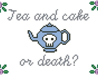 Tea and Cake or Death Cross Stitch Pattern Download