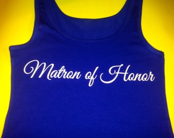Matron of honor Screen print tank top . Bridesmaid shirts. Wedding party t-shirts . Bridesmaid tanks . Royal blue, purple, hot pink, green