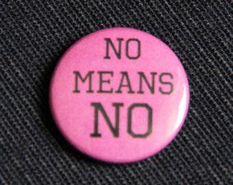 """button / badge  """"no means no"""""""