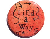 Find A Way Magnet, Pin or...
