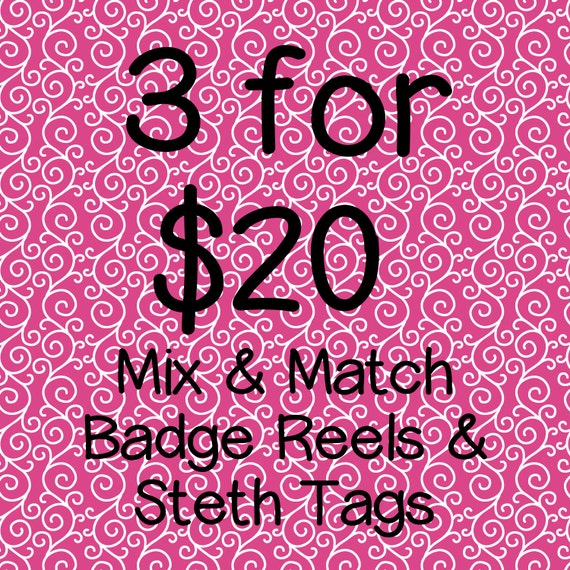 Pick 3 for 20 - Choose your favorite badge reels or steth tags without rhinestones