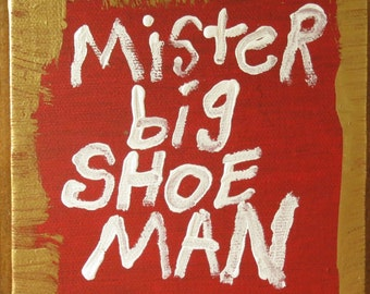 Mister Big Shoe Man Red Gold Small Word Art Painting Canvas Quote
