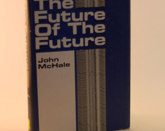 Vintage 1969 Ecology Book The Future of the Future by John McHale