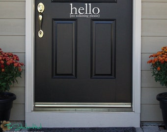 Front Door Hello No Soliciting Please - Front Porch Ideas - Wall Stickers - Home Decor- Vinyl Decal Sticker Wall Decals 1556