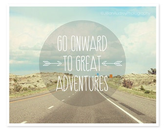 Inspirational Typography Print, Go Onward to Great Adventures, Motivational Print, Office, Landscape Photography, Adventure Travel, Dorm