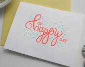 Oh Happy Day Letterpress Card - Birthday - Congratulations - Baby - Anniversary