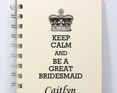 Bridesmaids Journal Notebook - Keep Calm and Be a Great Bridesmaid - Personalized With a Name - Small Notebook 5.5 x 4.25 Inches - Ivory