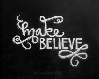 Chalkboard Print - Digital File 5x7 - Make Believe