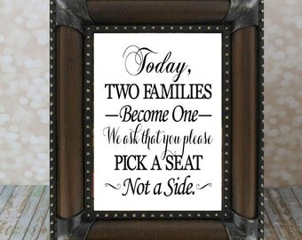 Today As Two Families Become One We ask that you Pick A Seat Not A Side. 3 sizes, Instant Download.  Wedding Card DIY Printable File.