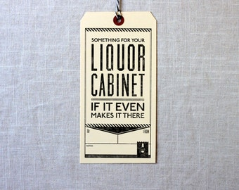 Give Someone Booze Tags...Something For Your Liquor Cabinet