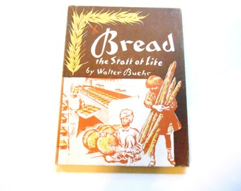 Bread, the Staff of Life by Walter Buehr, a Vintage Children's Book