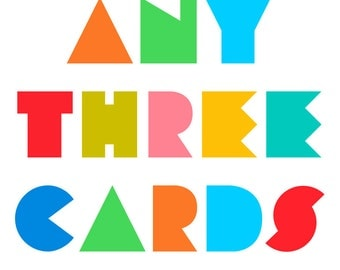 ANY THREE CARDS - Blank Note Cards & Envelopes