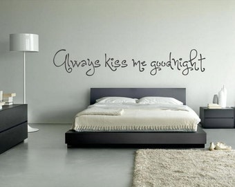"FREE SHIPPING ""Always kiss me goodnight"" Wall Decal Custom Size and Color"