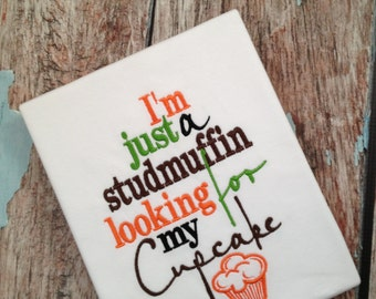 I'm Just a Studmuffin Looking for My Cupcake - Studmuffin Boys Shirt - My Cupcake Boys Shirt
