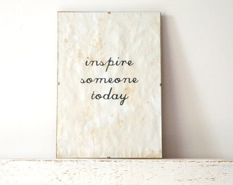 Wall Decor, Poster, Sign - Inspire Someone Today