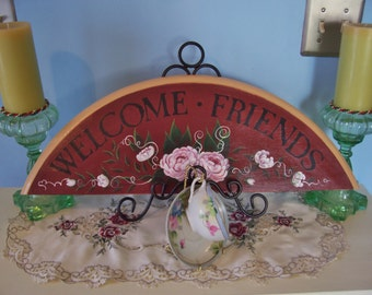 Welcome Friends Sign, Over The Door sign, Painted Wall Sign, Flower Sign, Welcome Sign, Cottage Chic Decor, Wood Wall Hanging, Tole Painting