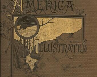 Antique 1883 AMERICA ILLUSTRATED by J. David Williams