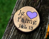 Je t'aime - French I Love You- Anniversary Gift - Branch Slice Magnet- Rustic Wood - Personalized gift