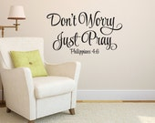 Philippians 4:6 Don't Worry Just Pray- Vinyl Wall Art Decal Religious Bible Verse Living Room PH4V6-0001