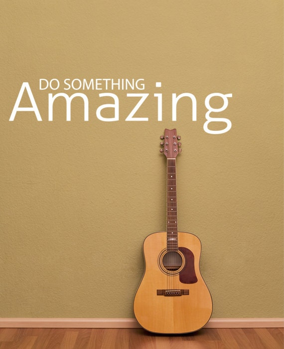 Amazing Motivation: Do Something Amazing Inspirational Quote Wall Decal By