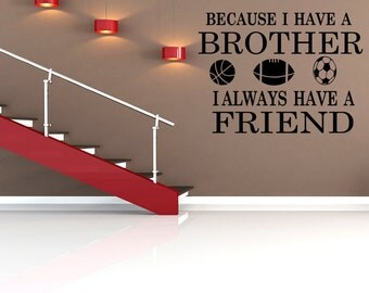 I Always Have A Friend Wall Quote Brothers Friends Kids Room Sports Decor Wall Quote Decal (B125)
