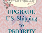 UPGRADE U.S. SHIPPING (from 1st class to Priority)