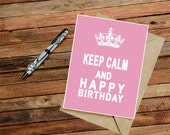 PDF Keep Calm and Happy Birthday Funny Printable instant download Card Pink Blank Inside Birthday Congrats Cheer Up card PDF