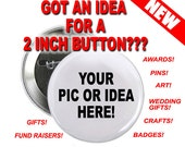 2 inch Button Custom Personalized Pinback