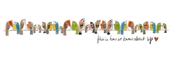 This Is How We Know About Life - Birds - The Original Garden Birds illustration Art Print 29x10cm
