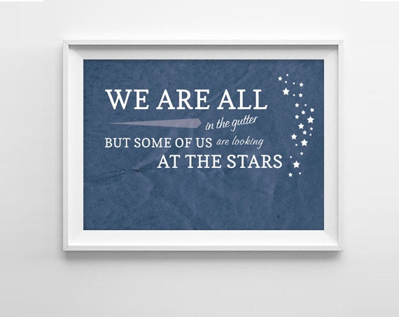 Oscar Wilde Quote Art Print Looking At The Stars