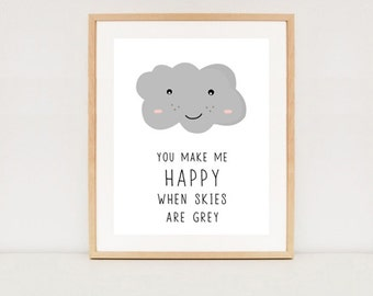 Inspirational Quote Printable Art - You make me happy when skies are grey - Nursery Quote Print - INSTANT DOWNLOAD