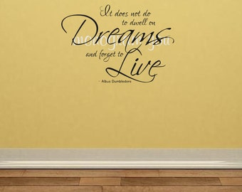 Harry Potter Wall Decal 'It does not do to dwell on Dreams and forget to Live'