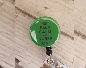 Green Keep Calm and Nurse On Retractable Badge Reels/ ID Badge Holder