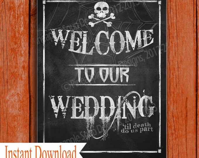 Halloween Welcome to our Wedding Printable File - 3 sizes - INSTANT DOWNLOAD - Wicked Collection