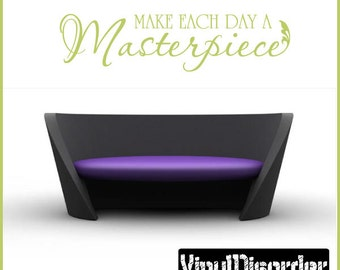 Make each day a Masterpiece - Vinyl Wall Decal - Wall Quotes - Vinyl Sticker - I012ET