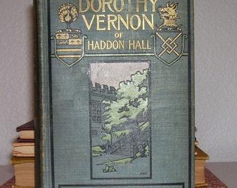 DOROTHY VERNON of Haddon Hall by Charles Major 1902 1st ed