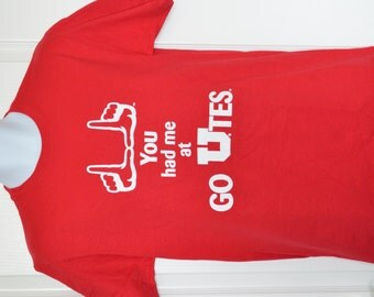 """Nwt Officially Licensed University of Utah Utes """"You had me at Go Utes"""" T-shirt"""