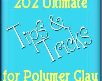 Polymer Clay Tutorial 202 Tips and Tricks The Ultimate Guide