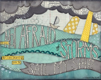 I Am Not Afraid of Storms - 8x10 print
