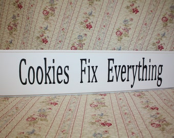 Cookies Fix Everything HANDPAINTED SIGN by Heidi Shabby Cottage Style Pie Brownies Cupcakes