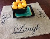 Live, Laugh, Love burlap Centerpiece mat
