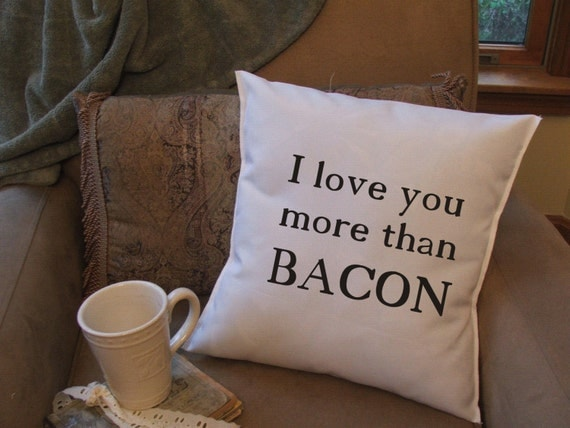 I Love You More Than Bacon Throw Pillow Cover Valentine S