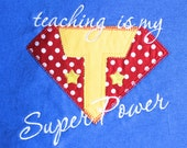 Custom Embroidered Appliqued Teacher Royal Blue Teaching is my Superpower T shirt