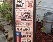Hunter sign We hunt do camo respect RIFLES bear arms we get lead out we are a DYNASTY