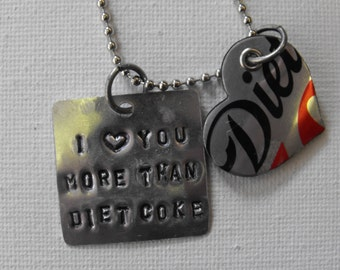 Recycled Soda Can Hand Stamped Metal Personalized Necklace I Love You More Than Diet Coke